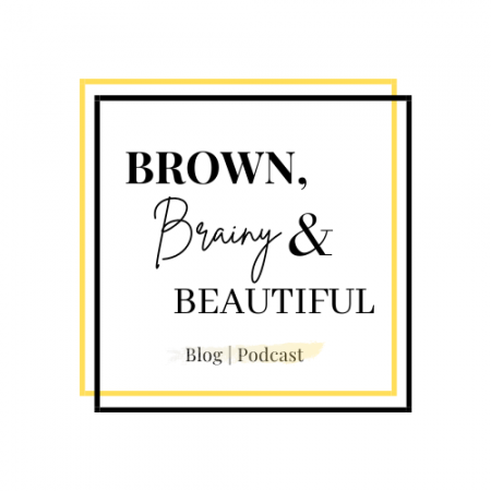 About Brown, Brainy & Beautiful